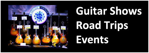 guitar shows vintage new used arlington philly chicago orlando charlotte nashville la san fran texas columbus buy sell trade namm shows events live